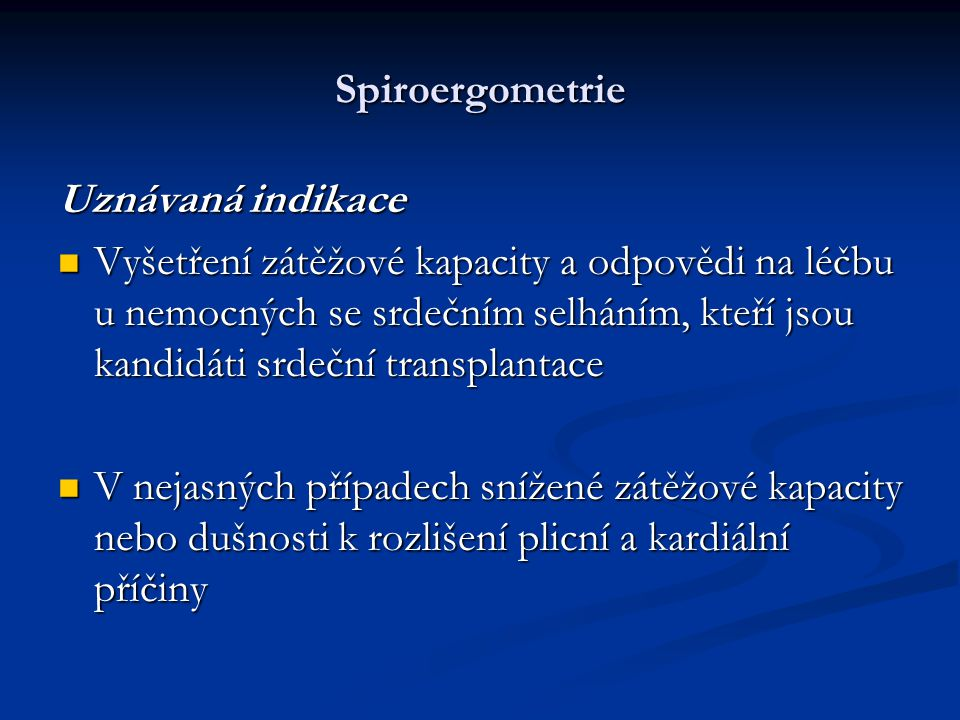 Spiroergometrie Uznávaná indikace.