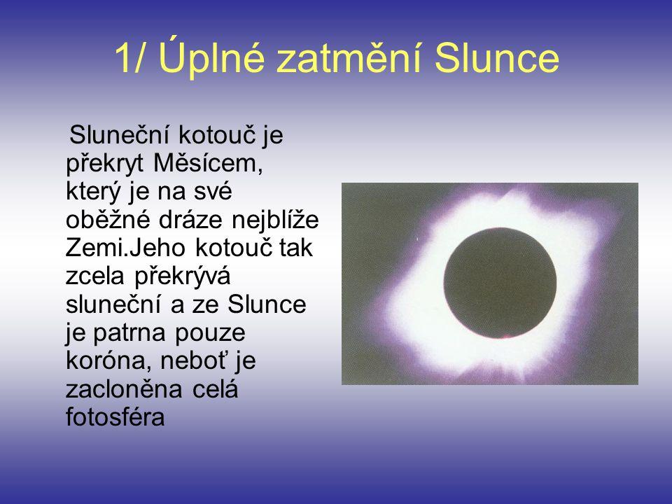 1/ Úplné zatmění Slunce