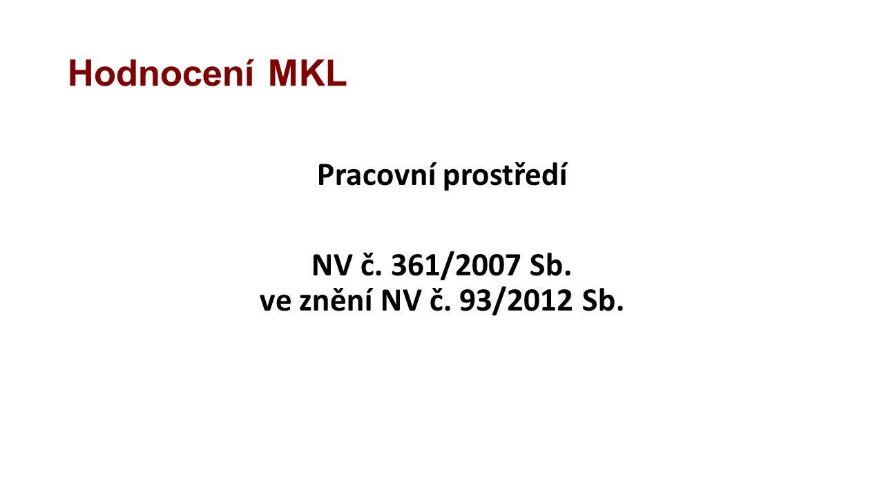 Pracovní prostředí NV č. 361/2007 Sb. ve znění NV č. 93/2012 Sb.