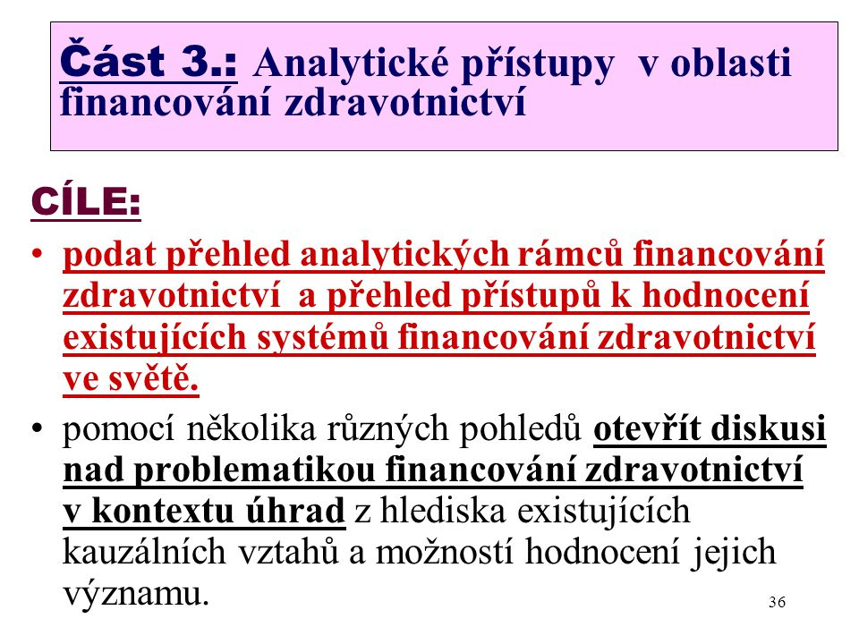Část 3.: Analytické přístupy v oblasti financování zdravotnictví