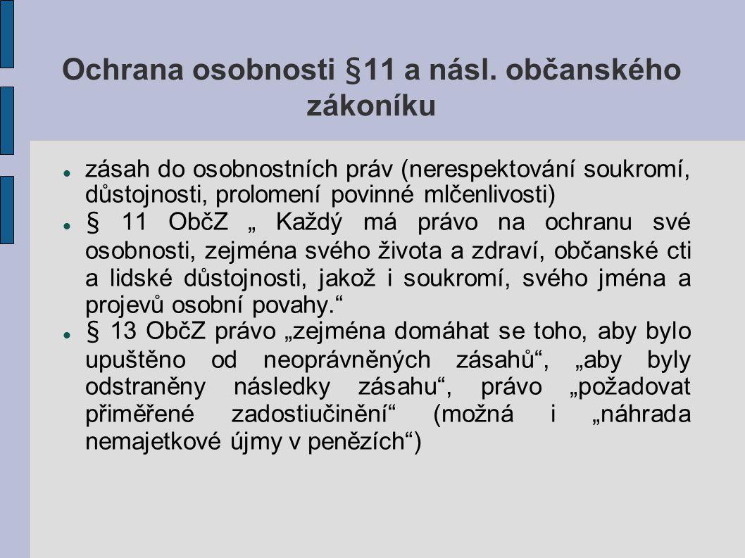 Ochrana osobnosti §11 a násl. občanského zákoníku