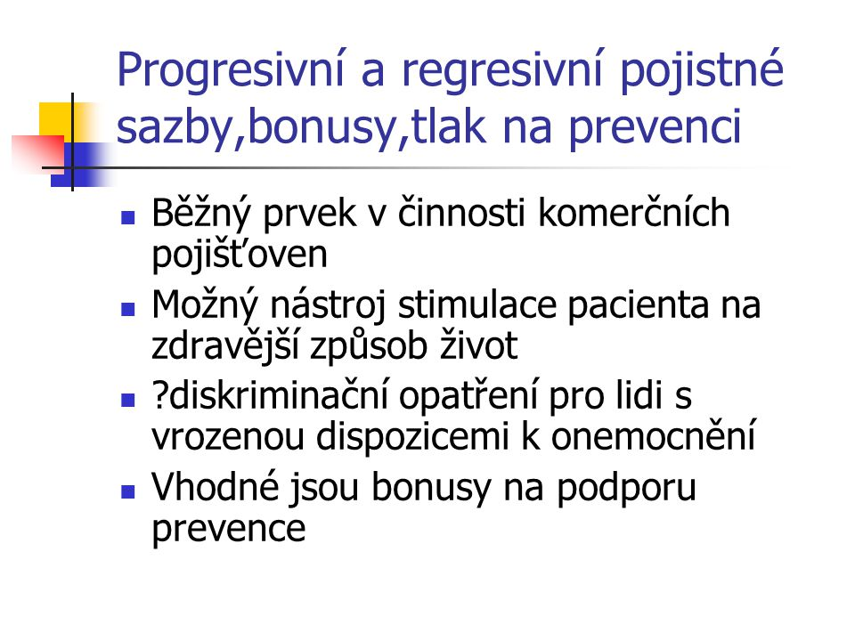 Progresivní a regresivní pojistné sazby,bonusy,tlak na prevenci