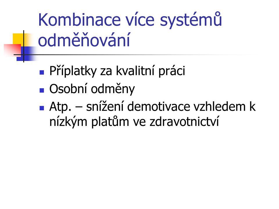 Kombinace více systémů odměňování