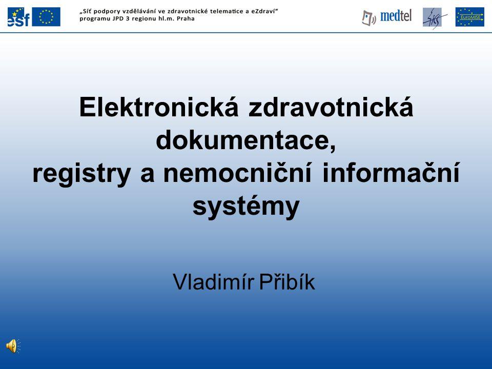 Elektronická zdravotnická dokumentace, registry a nemocniční informační systémy