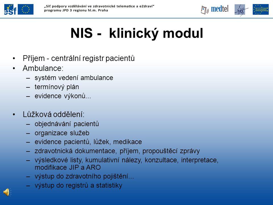NIS - klinický modul Příjem - centrální registr pacientů Ambulance: