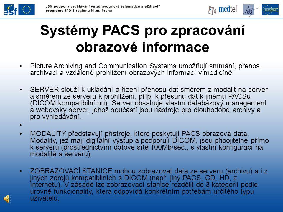 Systémy PACS pro zpracování obrazové informace