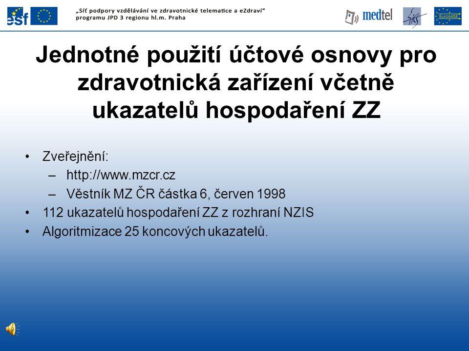 Jednotné použití účtové osnovy pro zdravotnická zařízení včetně ukazatelů hospodaření ZZ