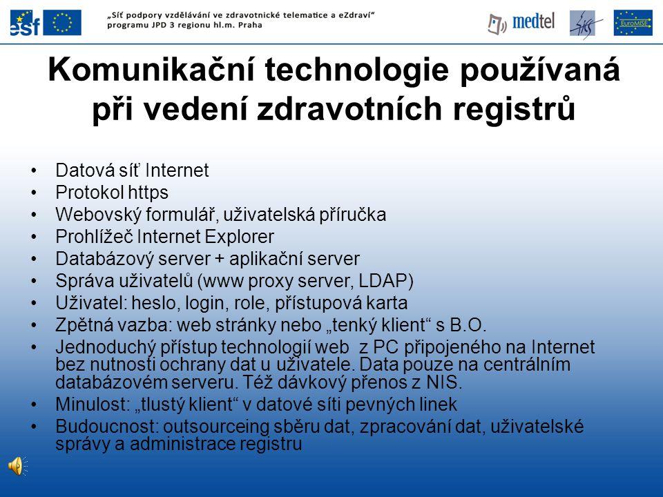 Komunikační technologie používaná při vedení zdravotních registrů