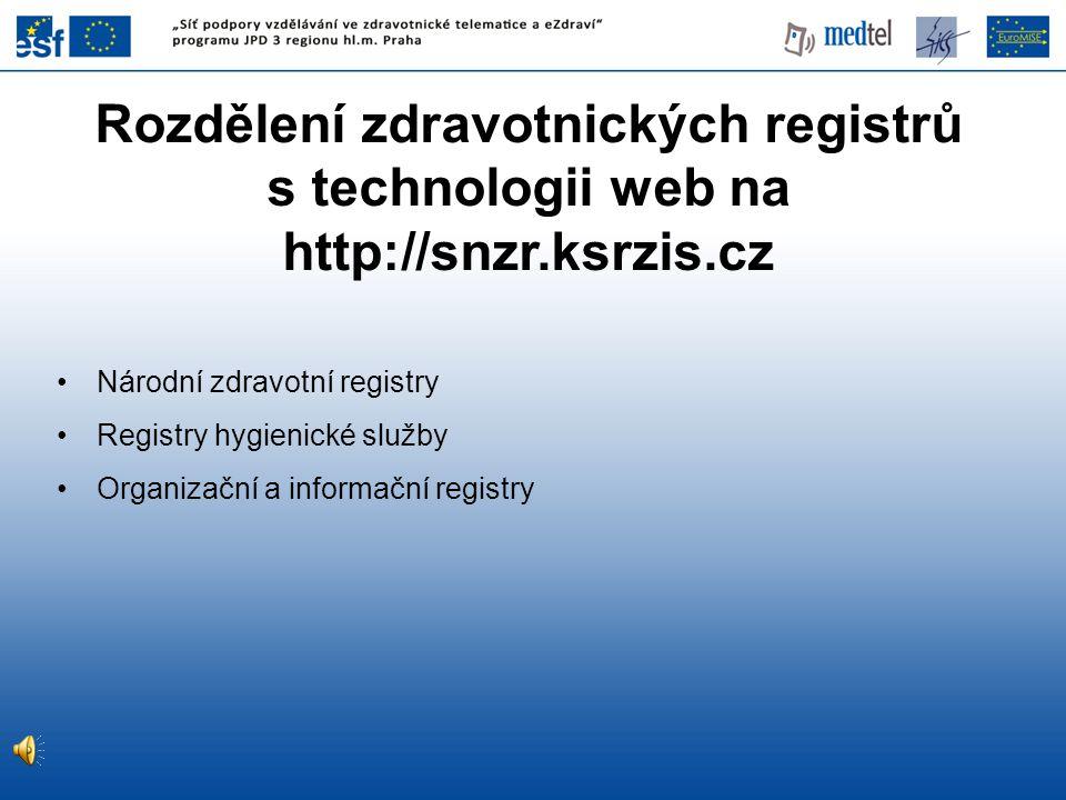 Rozdělení zdravotnických registrů s technologii web na http://snzr
