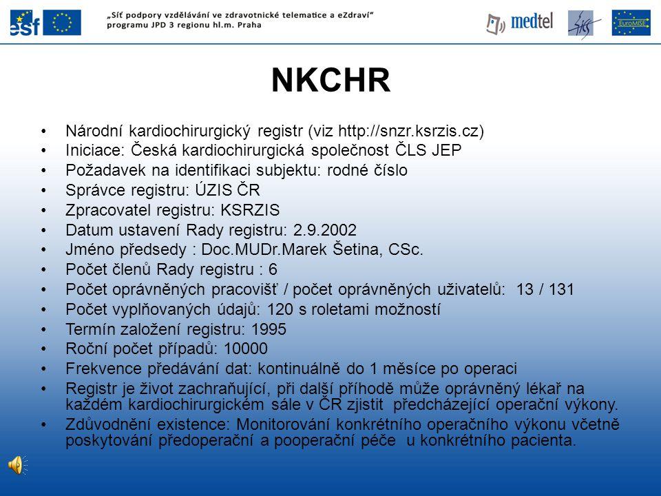 NKCHR Národní kardiochirurgický registr (viz http://snzr.ksrzis.cz)