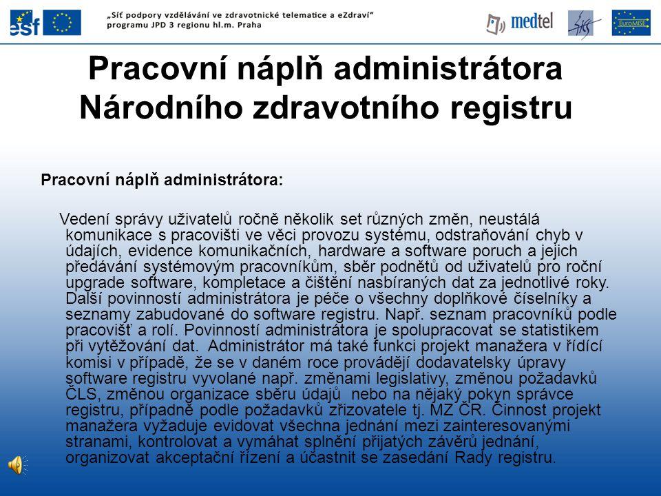 Pracovní náplň administrátora Národního zdravotního registru