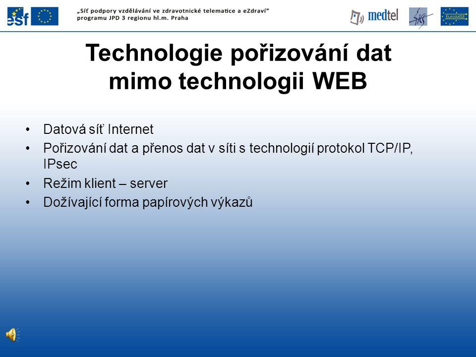 Technologie pořizování dat mimo technologii WEB