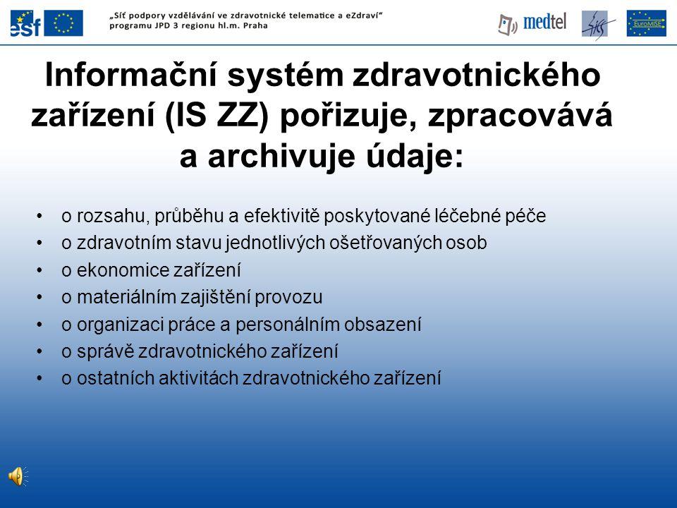 Informační systém zdravotnického zařízení (IS ZZ) pořizuje, zpracovává a archivuje údaje: