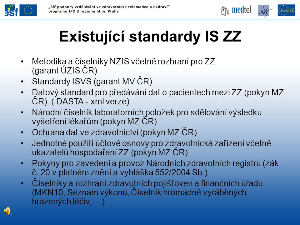 Existující standardy IS ZZ