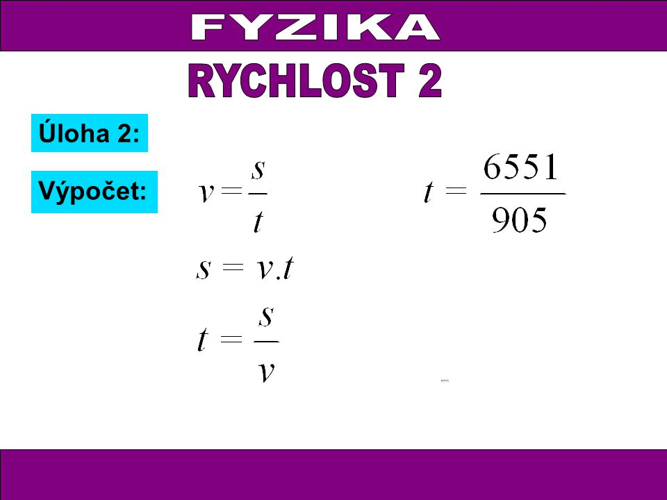 FYZIKA RYCHLOST 2 Úloha 2: Výpočet: