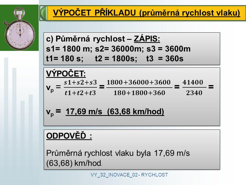 VÝPOČET PŘÍKLADU (průměrná rychlost vlaku)