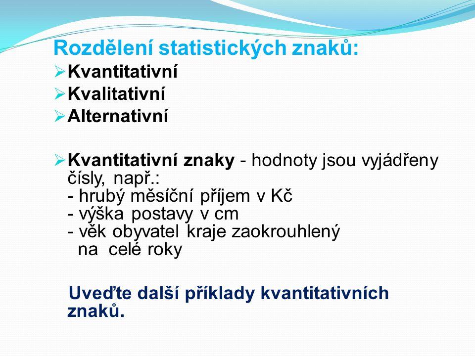 Rozdělení statistických znaků: