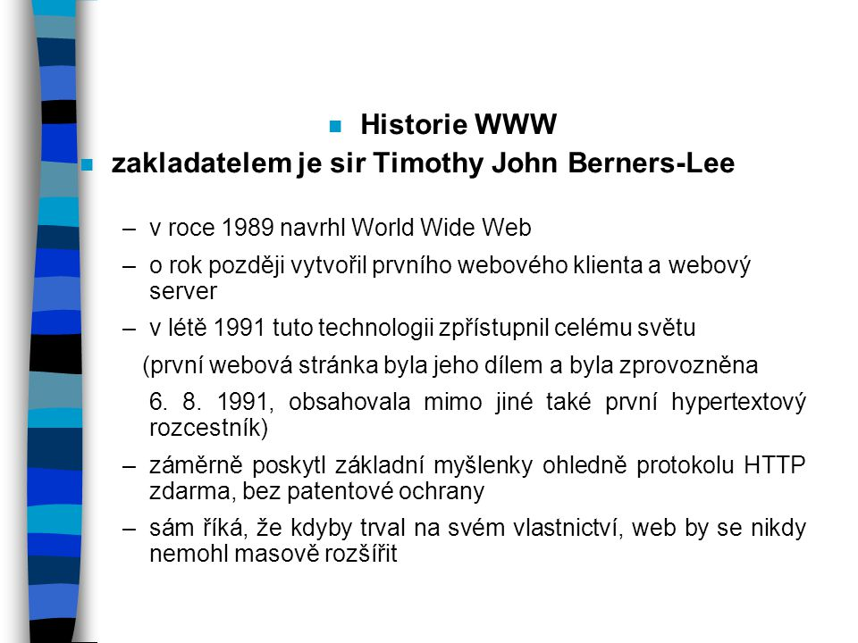 zakladatelem je sir Timothy John Berners-Lee