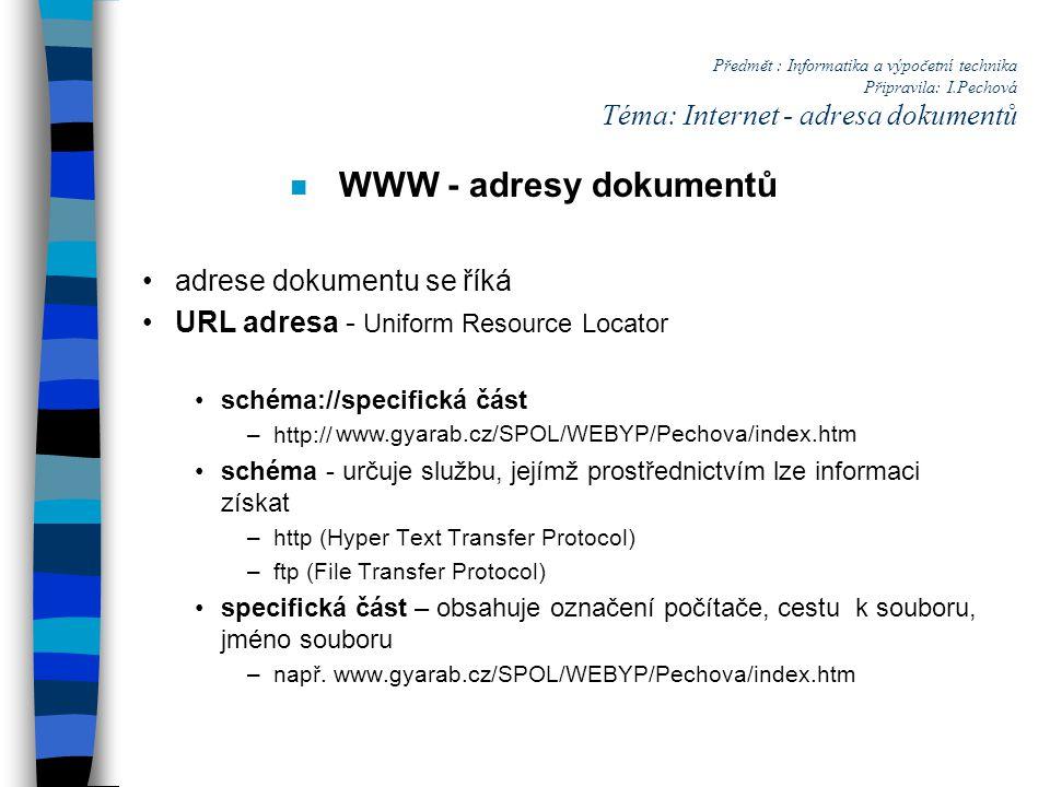 WWW - adresy dokumentů adrese dokumentu se říká