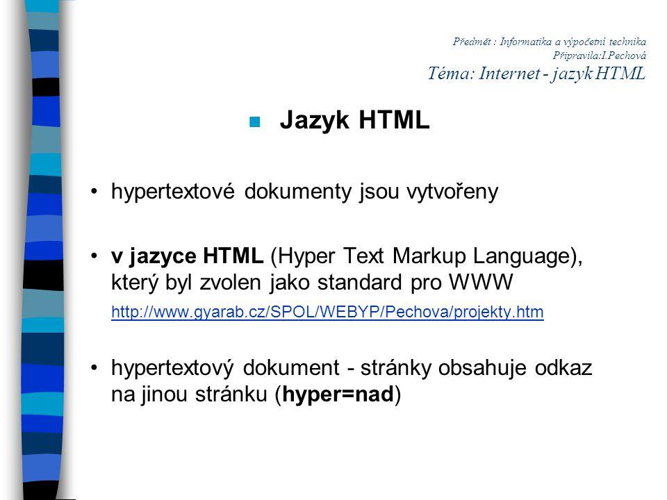 Jazyk HTML hypertextové dokumenty jsou vytvořeny