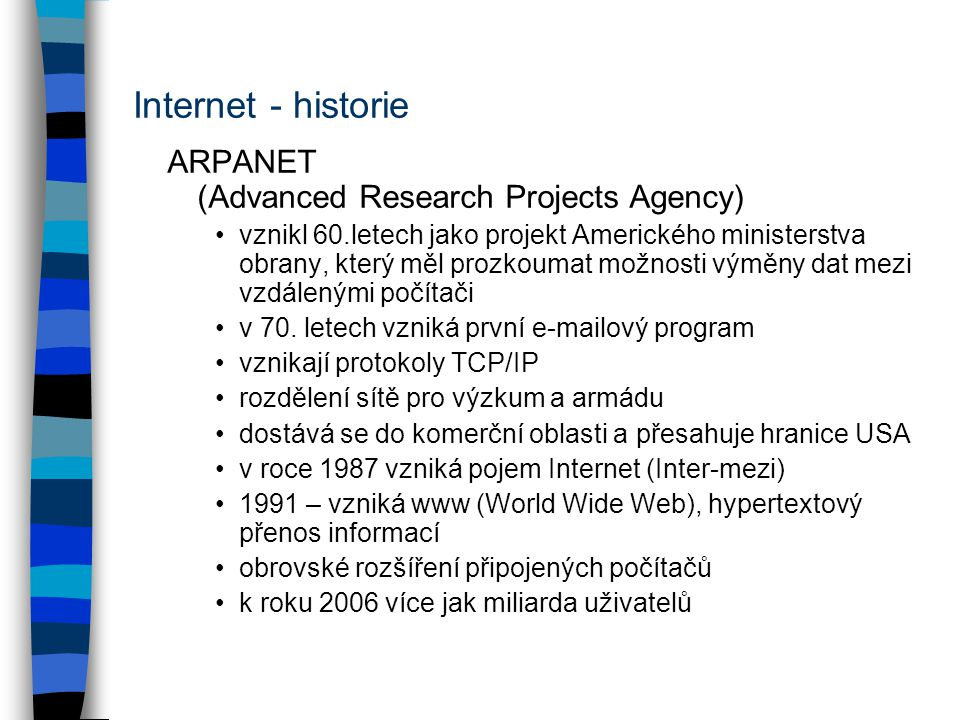 Internet - historie ARPANET (Advanced Research Projects Agency)