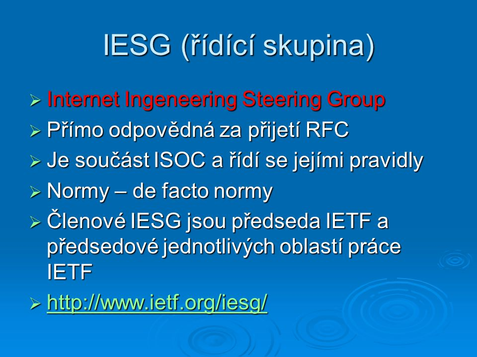 IESG (řídící skupina) Internet Ingeneering Steering Group