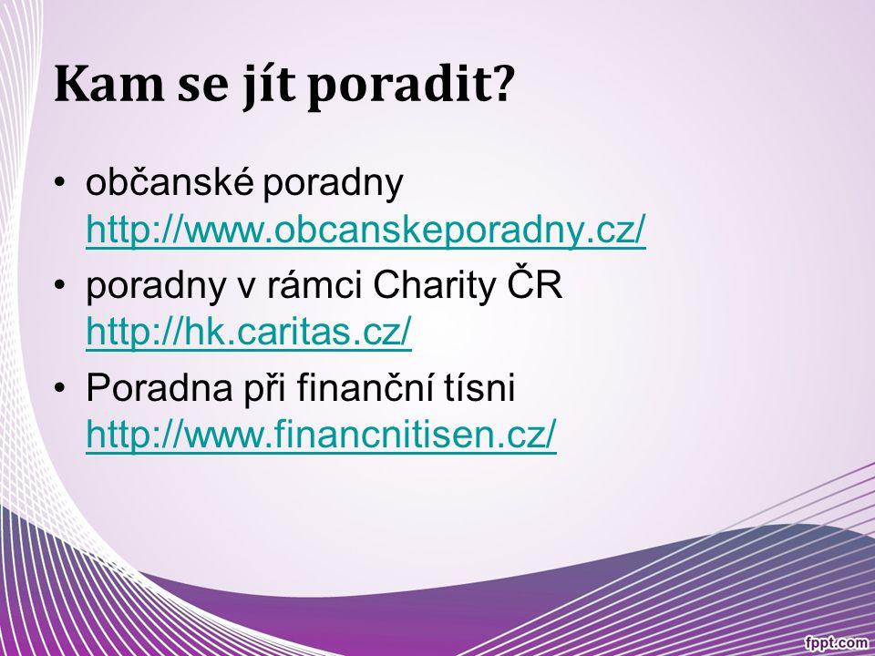 Kam se jít poradit občanské poradny http://www.obcanskeporadny.cz/