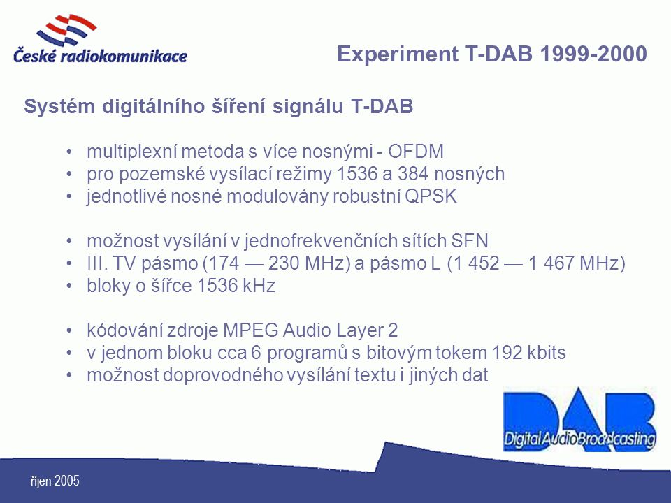 Experiment T-DAB 1999-2000 Systém digitálního šíření signálu T-DAB