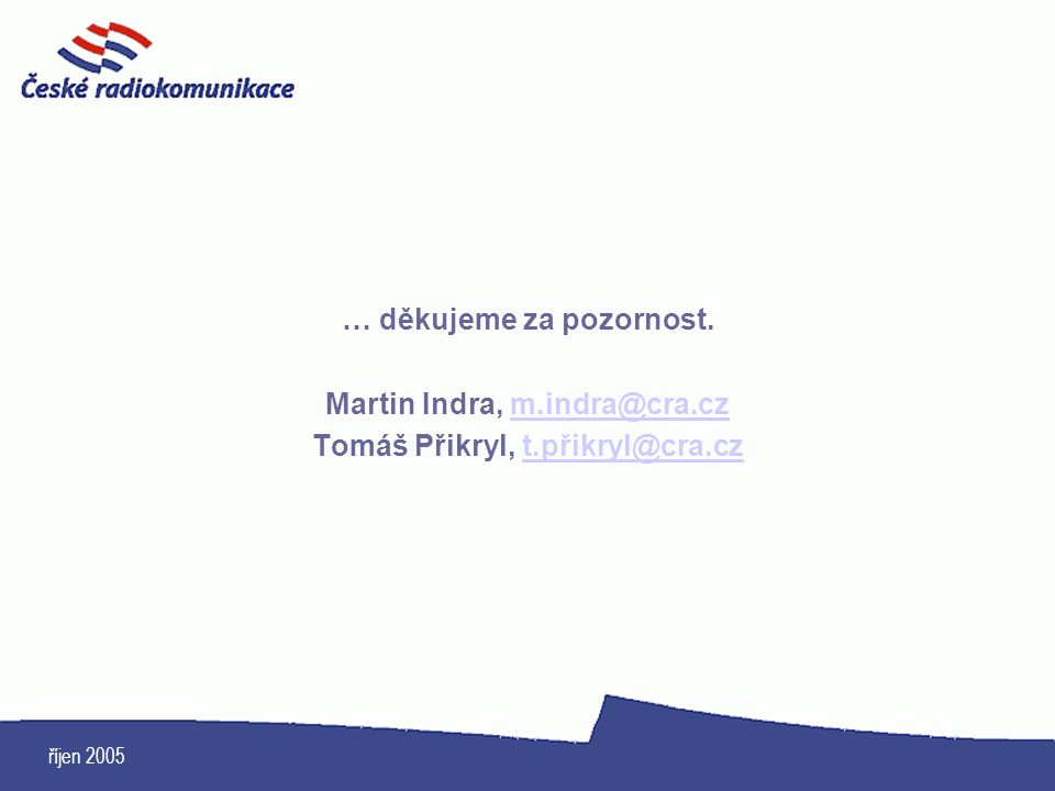 … děkujeme za pozornost. Martin Indra, m.indra@cra.cz