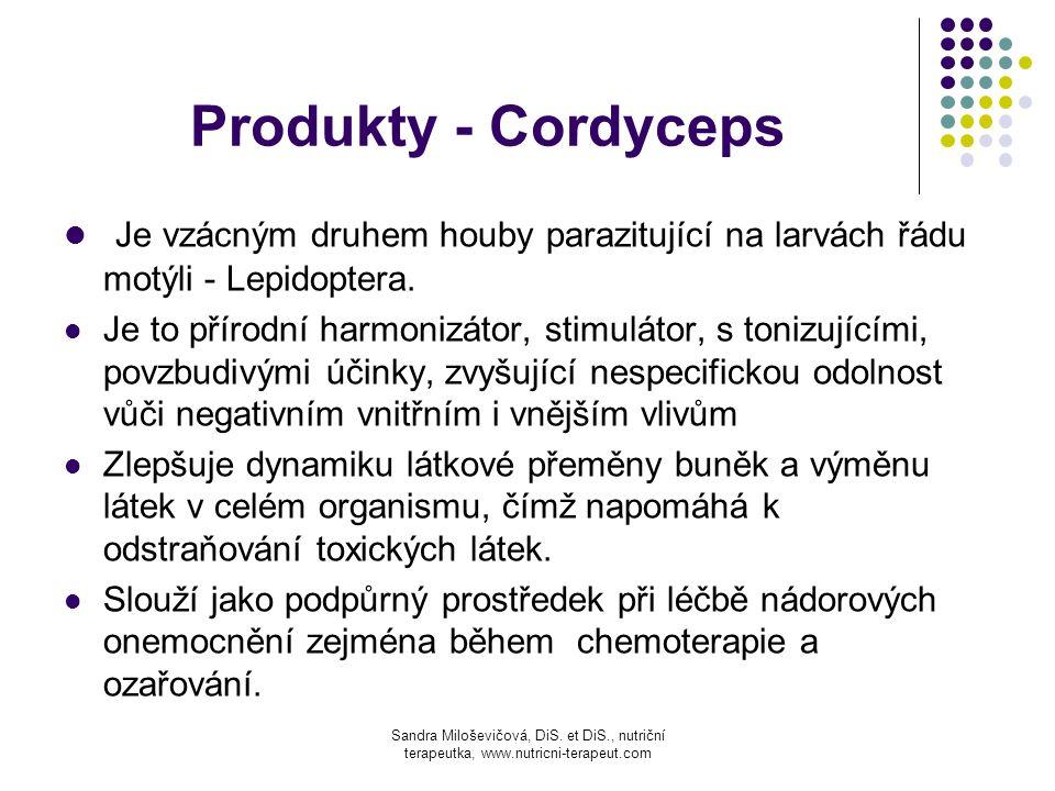 Produkty - Cordyceps Je vzácným druhem houby parazitující na larvách řádu motýli - Lepidoptera.