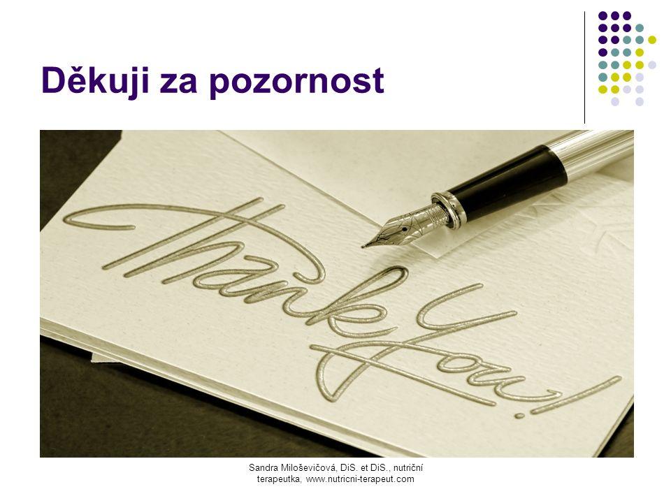 Děkuji za pozornost Sandra Miloševičová, DiS.