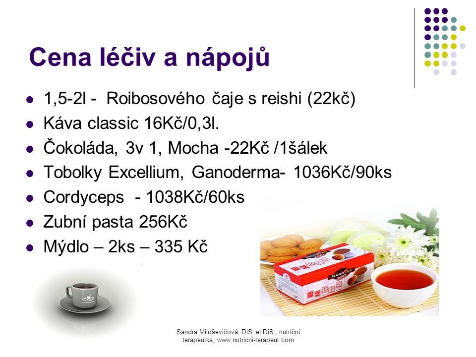 Cena léčiv a nápojů 1,5-2l - Roibosového čaje s reishi (22kč)
