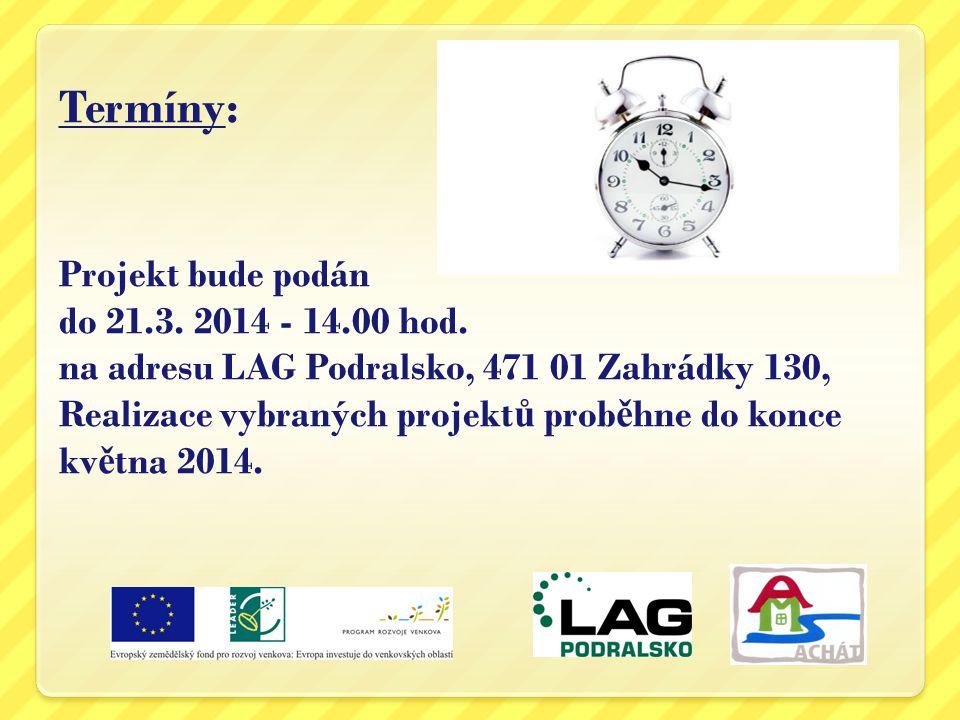 Termíny: Projekt bude podán do 21. 3. 2014 - 14. 00 hod