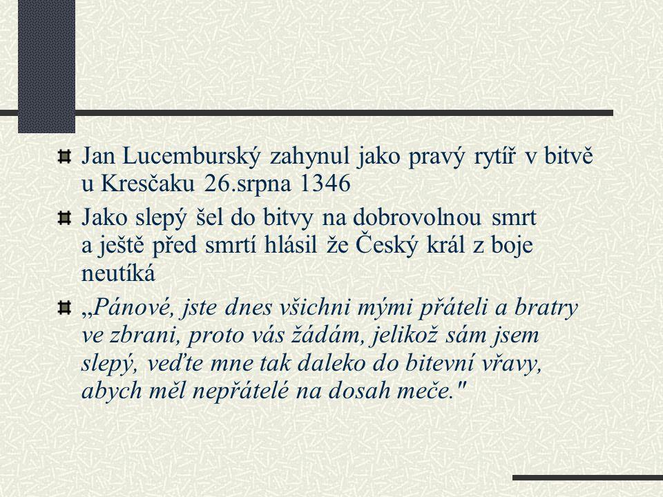 Jan Lucemburský zahynul jako pravý rytíř v bitvě u Kresčaku 26