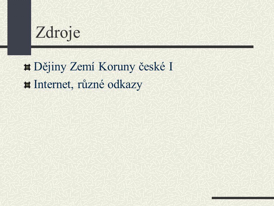 Zdroje Dějiny Zemí Koruny české I Internet, různé odkazy