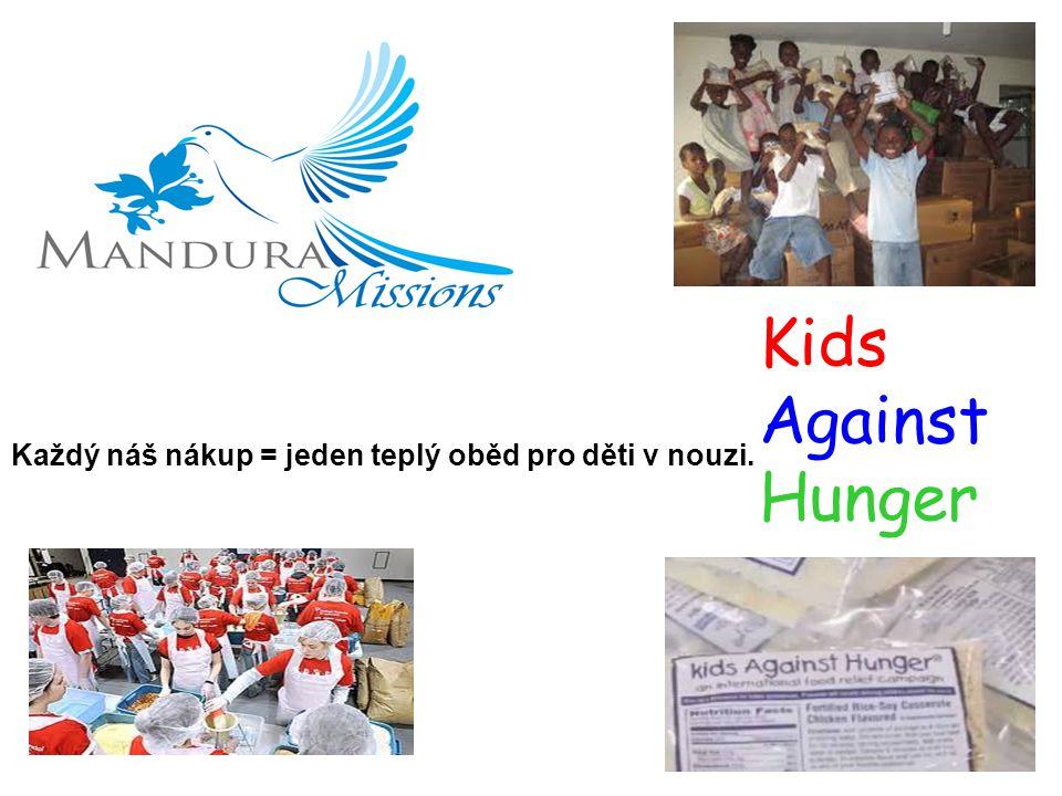 Kids Against Hunger Každý náš nákup = jeden teplý oběd pro děti v nouzi.