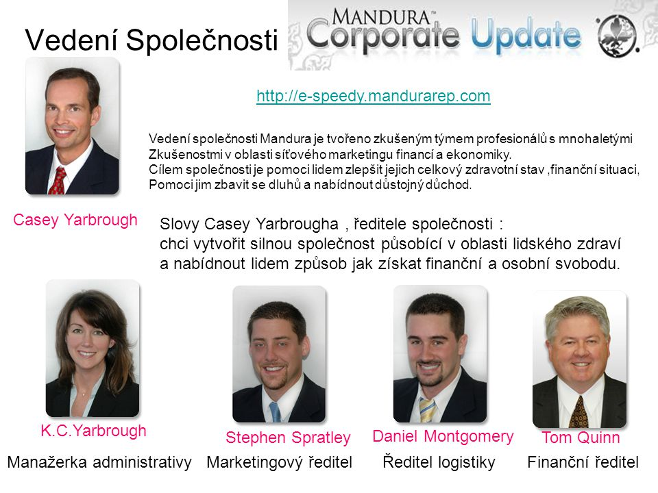 Vedení Společnosti http://e-speedy.mandurarep.com Casey Yarbrough