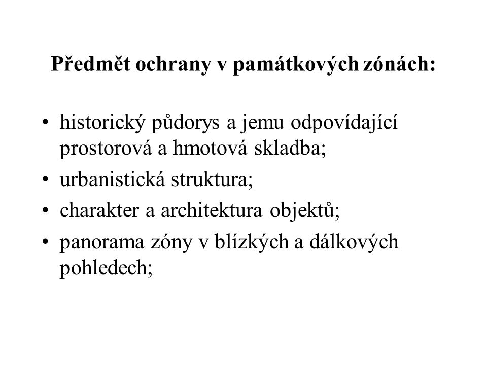 Předmět ochrany v památkových zónách: