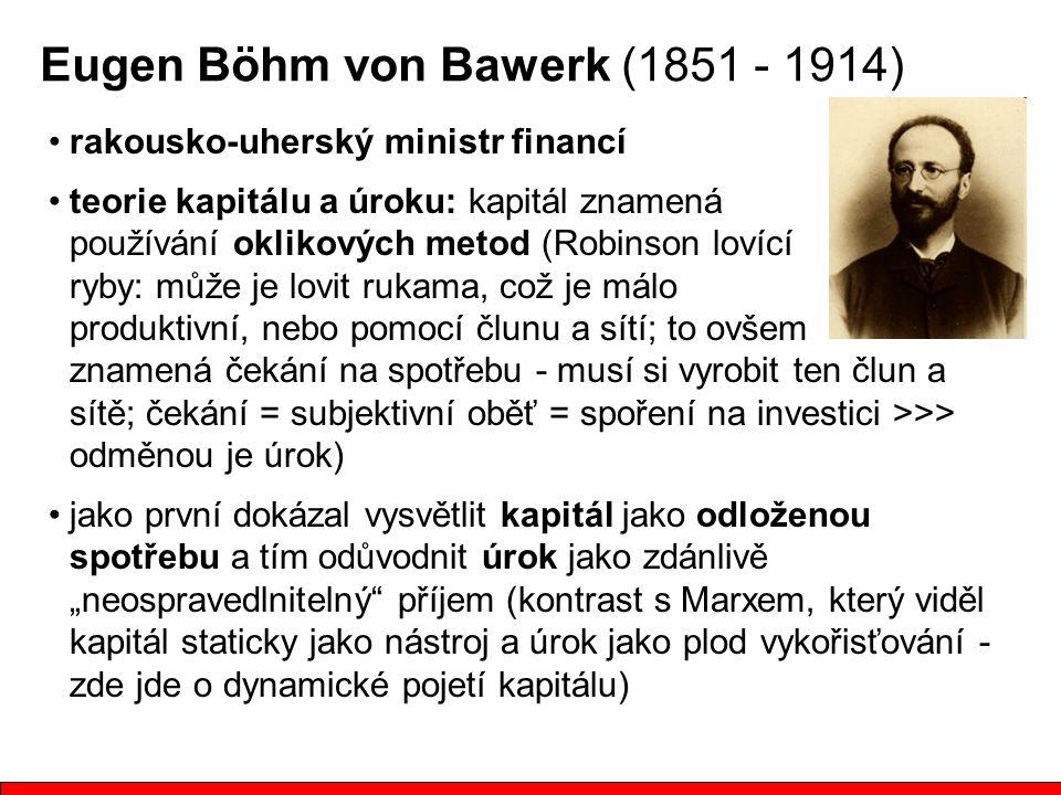 Eugen Böhm von Bawerk (1851 - 1914)
