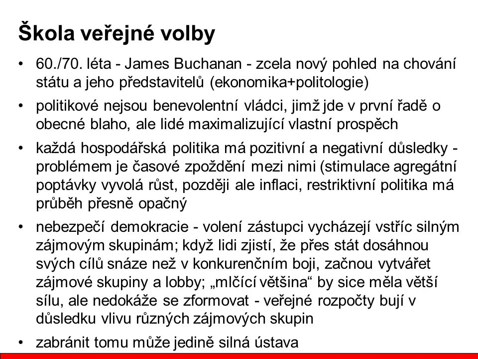 Škola veřejné volby 60./70. léta - James Buchanan - zcela nový pohled na chování státu a jeho představitelů (ekonomika+politologie)