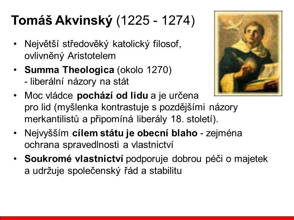 Tomáš Akvinský (1225 - 1274) Největší středověký katolický filosof, ovlivněný Aristotelem.