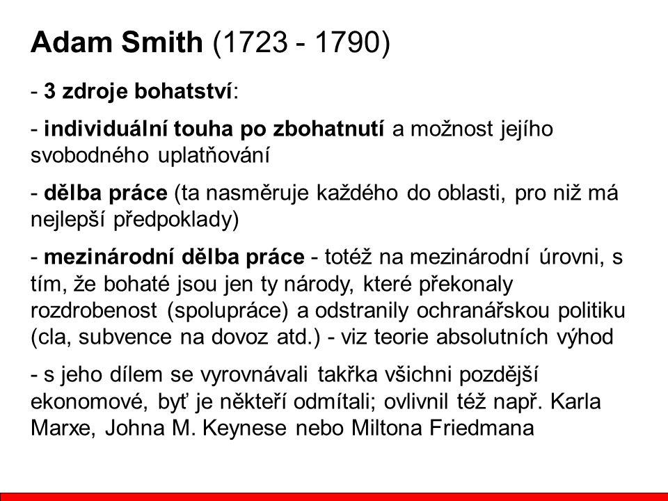 Adam Smith (1723 - 1790) - 3 zdroje bohatství: