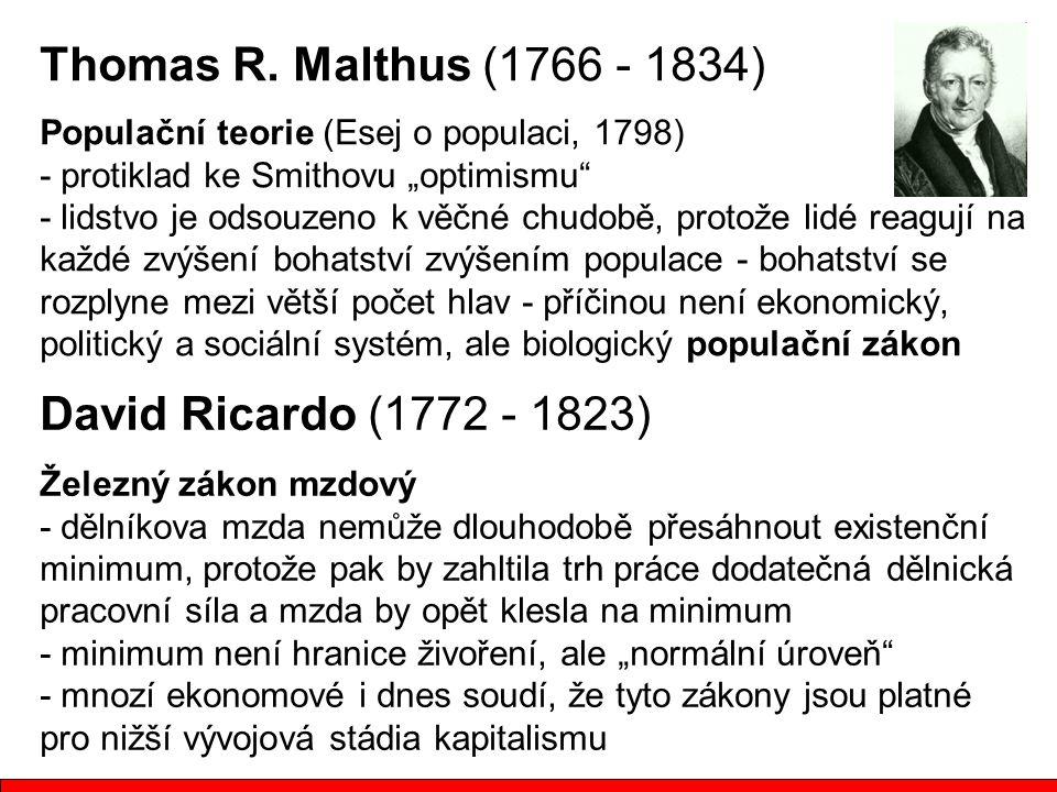 Thomas R. Malthus (1766 - 1834) David Ricardo (1772 - 1823)