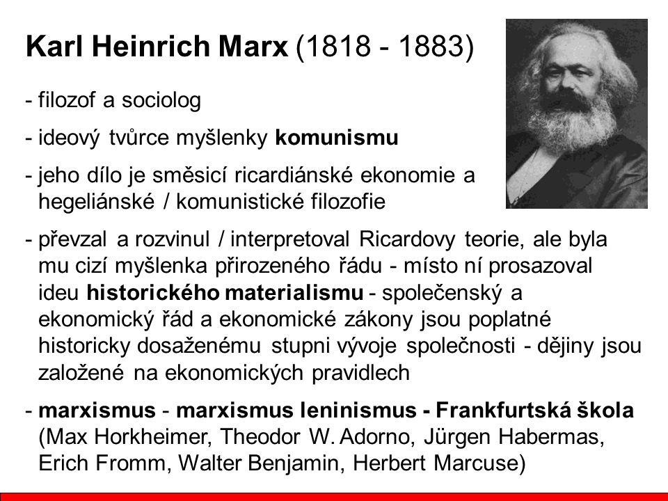 Karl Heinrich Marx (1818 - 1883) - filozof a sociolog