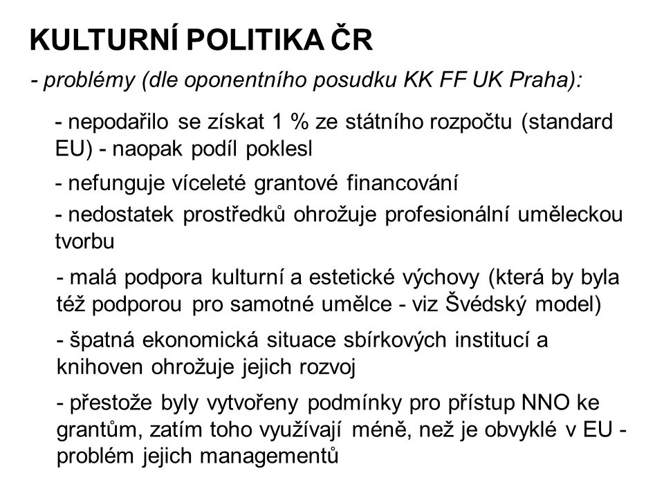 KULTURNÍ POLITIKA ČR - problémy (dle oponentního posudku KK FF UK Praha):