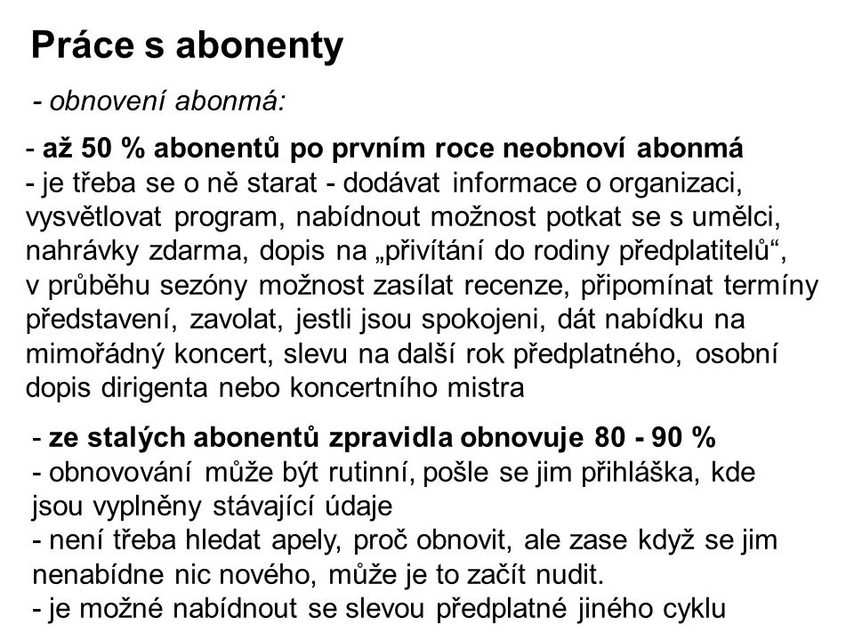 Práce s abonenty - obnovení abonmá: