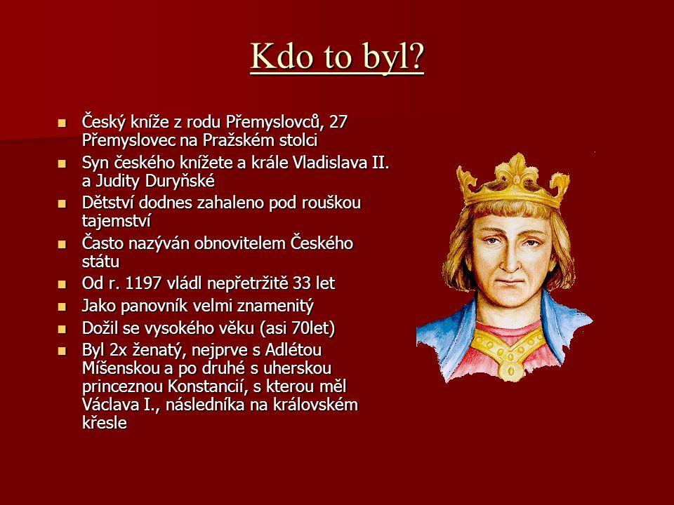 Kdo to byl Český kníže z rodu Přemyslovců, 27 Přemyslovec na Pražském stolci. Syn českého knížete a krále Vladislava II. a Judity Duryňské.