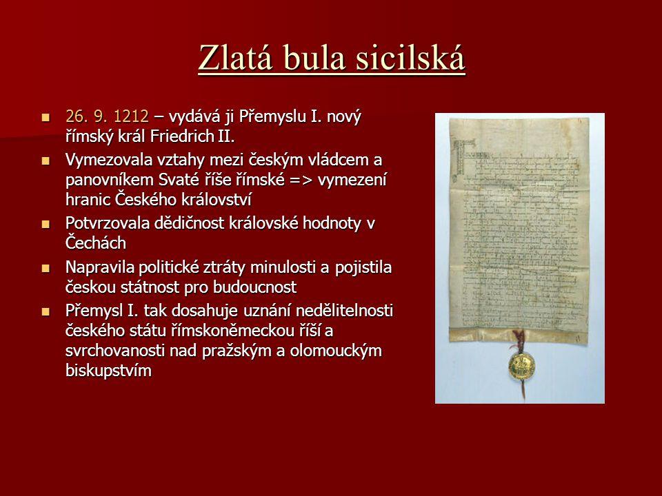Zlatá bula sicilská 26. 9. 1212 – vydává ji Přemyslu I. nový římský král Friedrich II.