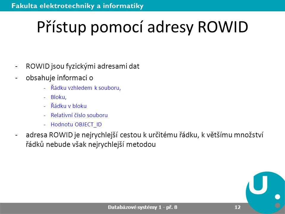 Přístup pomocí adresy ROWID