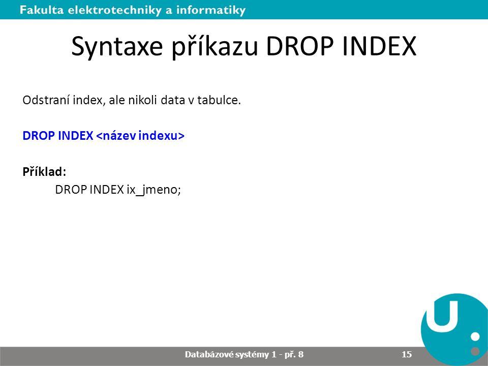 Syntaxe příkazu DROP INDEX